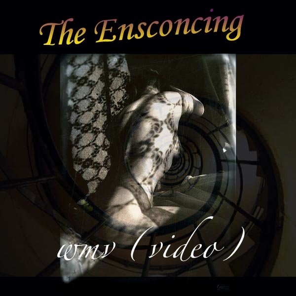 The Ensconcing (video)