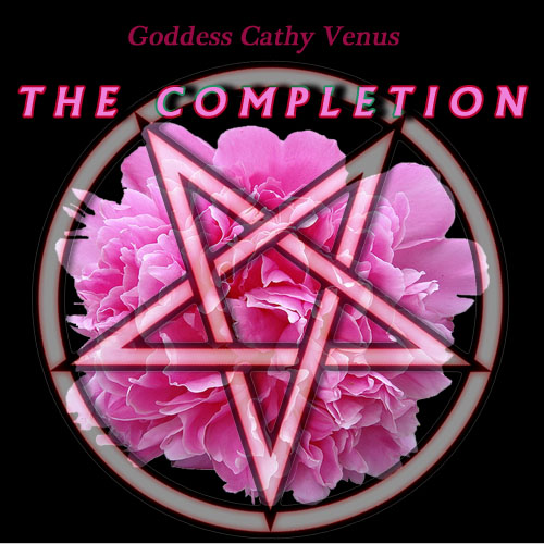 Goddess Cathy Venus – The Completion Now Available!